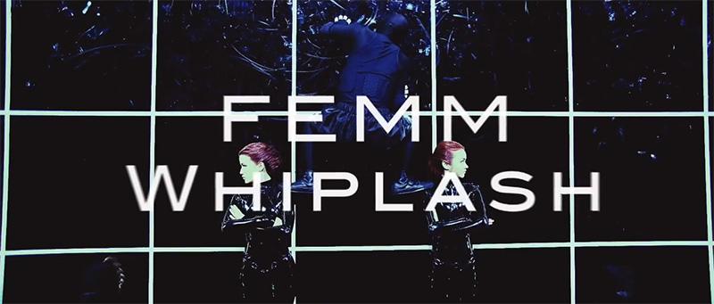 """FEMM unveil YouTube version of new PV """"Whiplash"""""""