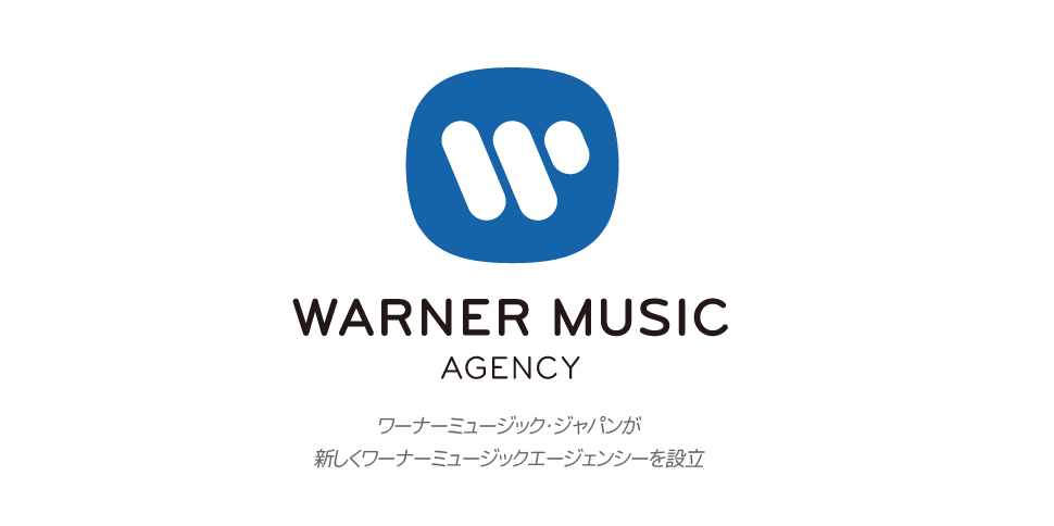 "Warner Music Japan launches management label ""Warner Music Agency"""