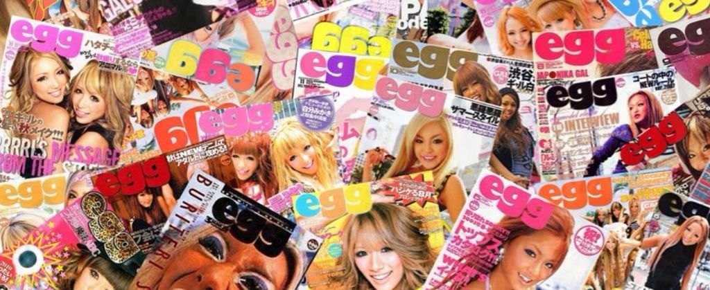"Iconic gyaru magazine ""egg"" is back!"