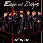 "Watch the MV for Kis-My-Ft2's ""Edge of Days"""