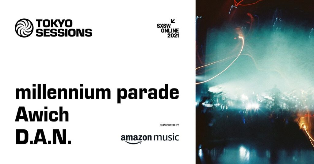 millennium parade, Awich, and D.A.N. to Play SXSW 2021 Online Event